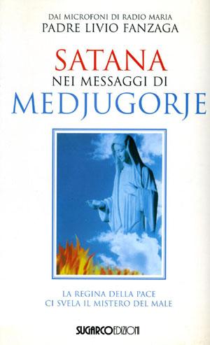 Satana nei messaggi di MedjugorjePadre Livio Fanzaga