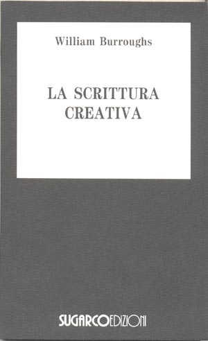 Scrittura creativa (La)William Burroughs