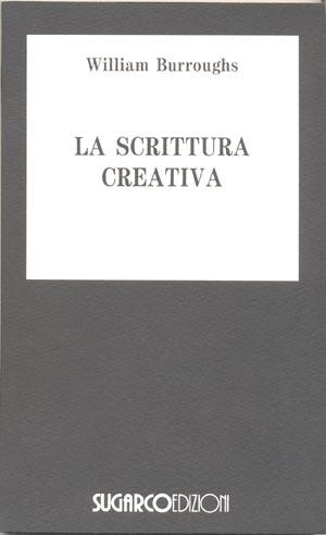Scrittura creativa (La)William Burroughs