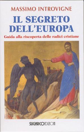 Segreto dell'Europa (Il)Massimo Introvigne