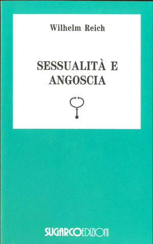 Sessualità e angosciaWilhelm Reich
