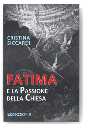 Fatima e la passione della chiesaCristina Siccardi
