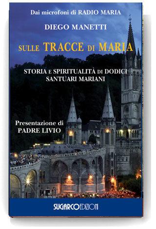 Sulle tracce di MariaDiego Manetti
