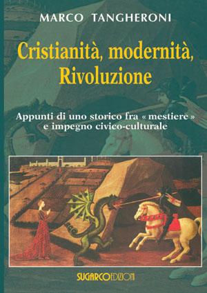 Cristianità, modernità, RivoluzioneMarco Tangheroni