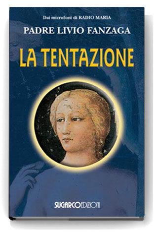 Tentazione (La)Padre Livio Fanzaga