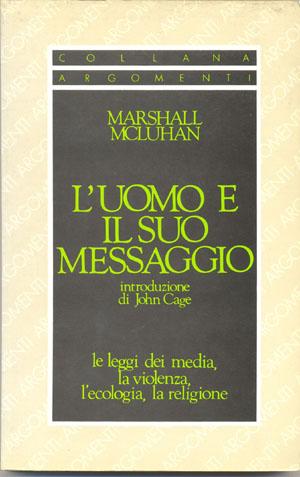 Uomo e il suo messaggio (L')Marshall McLuhan