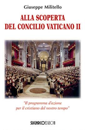Alla scoperta del Concilio Vaticano IIGiuseppe Militello