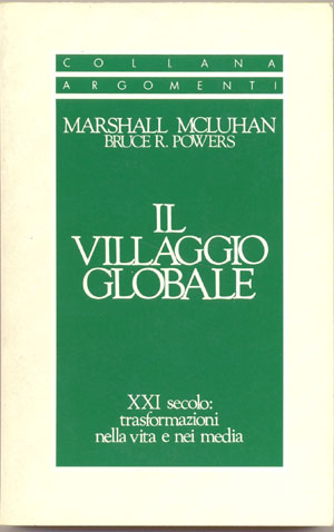 Villaggio globale (Il)Marshall McLuhan – Bruce R. Powers