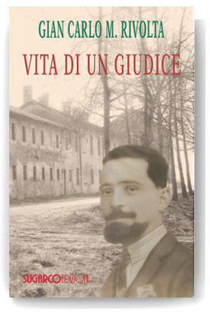 Vita di un giudiceGian Carlo Maria Rivolta