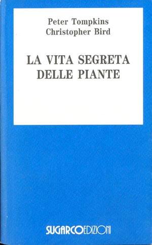 Vita segreta delle piante (La)Peter Tompkins – Christopher Bird