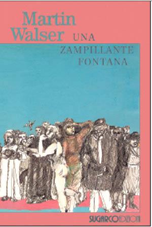 Zampillante fontana (Una)Martin Walser
