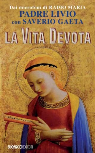 Vita devota (La)Padre Livio Fanzaga – Saverio Gaeta