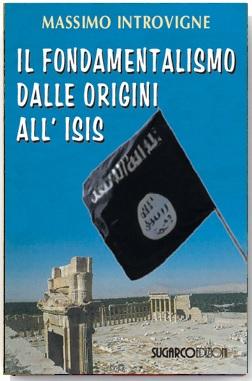 Fondamentalismo dalle origini all'Isis (Il)Massimo Introvigne
