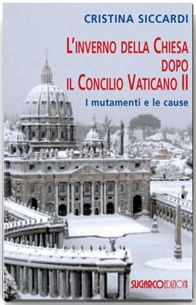Inverno della Chiesa dopo il Concilio Vaticano II (L')Cristina Siccardi