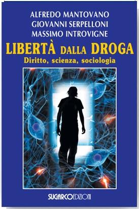 Libertà dalla drogaAlfredo Mantovano – Giovanni Serpelloni – Massimo Introvigne