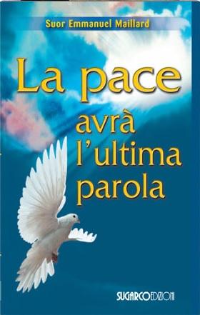 Pace avrà l'ultima parola (La)Emmanuel Maillard