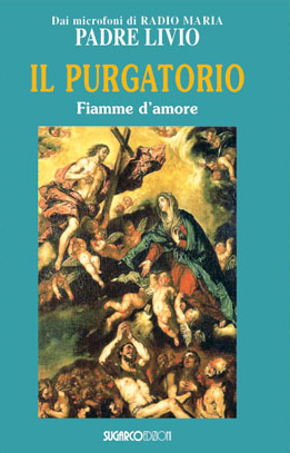Purgatorio (Il). Fiamme d'amorePadre Livio Fanzaga