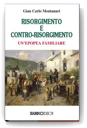 Risorgimento e contro-risorgimentoGian Carlo Montanari