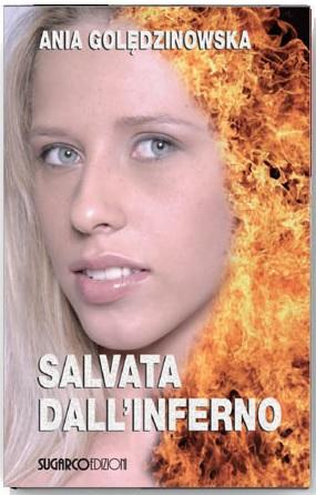 Salvata dall'infernoAnia Golędzinowska