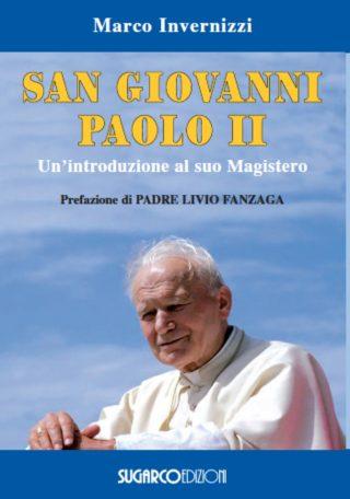San Giovanni Paolo II. Un'introduzione al suo MagisteroMarco Invernizzi