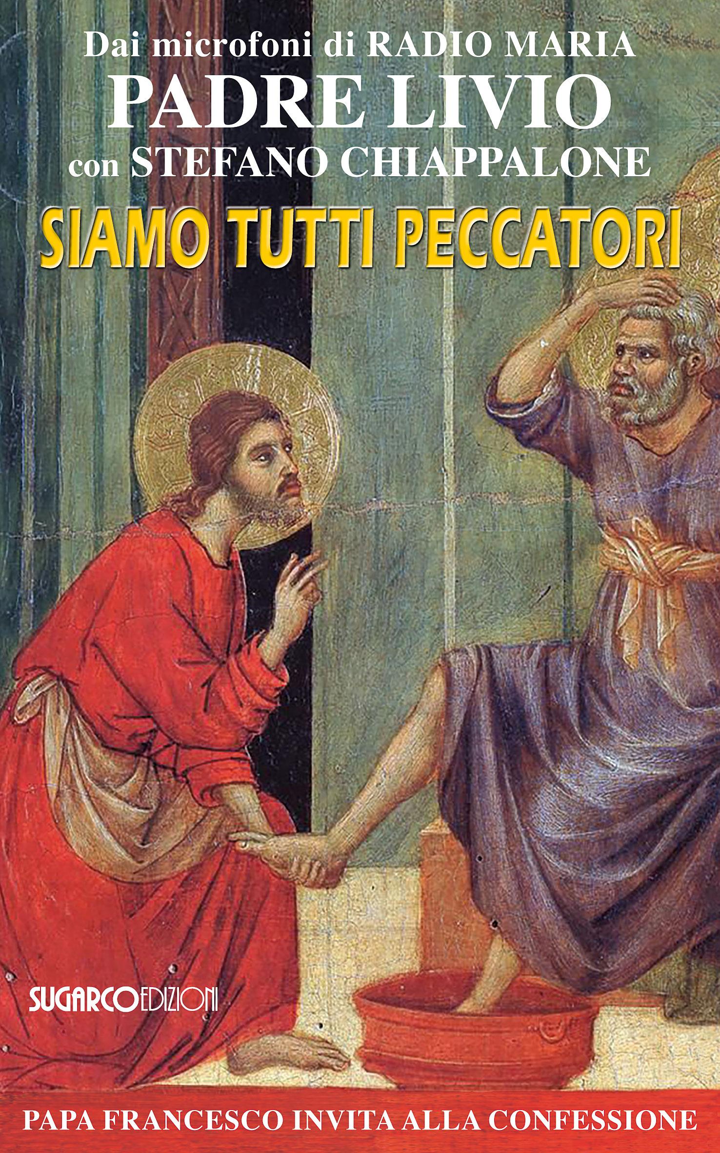Siamo tutti peccatori - Livio Fanzaga, Stefano Chiappalone