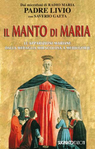 Manto di Maria (Il)Padre Livio Fanzaga – Saverio Gaeta