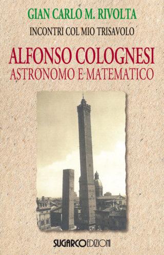 Alfonso Colognesi, astronomo e matematicoGian Carlo Maria Rivolta