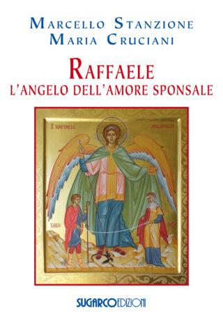 Raffaele l'angelo dell'amore sponsale Marcello Stanzione – Maria Cruciani