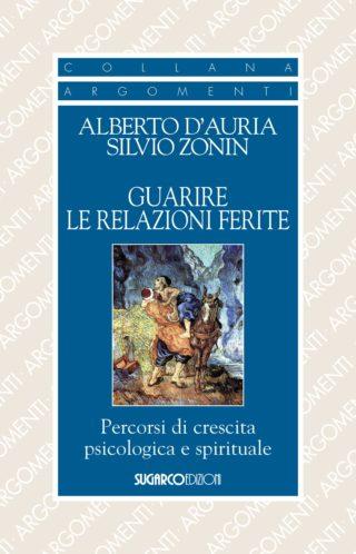 Guarire le relazioni feriteAlberto D'Auria,Silvio Zonin