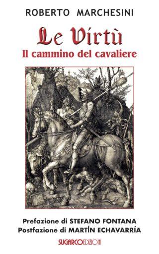 Virtù. Il cammino del cavaliere (Le)Roberto Marchesini