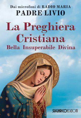Preghiera cristiana (La)Padre Livio Fanzaga