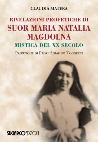 Rivelazioni profetiche di Suor Maria Natalia MagdolnaClaudia Matera