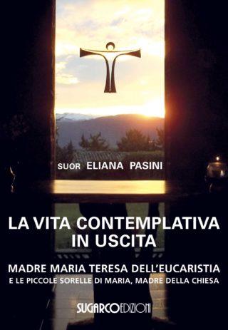 Vita contemplativa in uscita (La)Suor Eliana Pasini