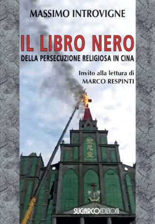 Libro nero della persecuzione religiosa in Cina (Il)Massimo Introvigne
