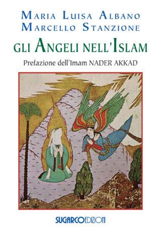Angeli nell'Islam (Gli)Marcello Stanzione, Maria Luisa Albano