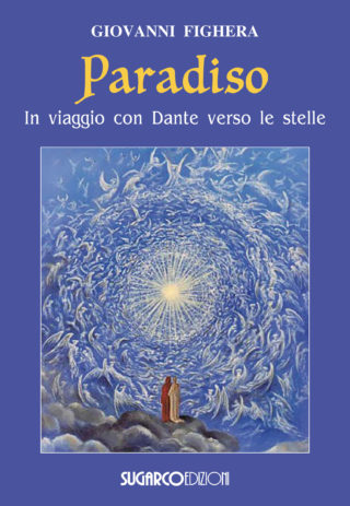 PARADISO. In viaggio con Dante verso le stelleGiovanni Fighera