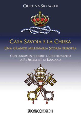 Casa Savoia e la ChiesaCristina Siccardi