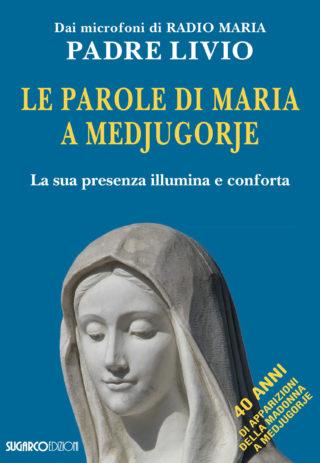 Parole di Maria a Medjugorje (Le)Padre Livio Fanzaga
