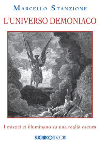 Universo demoniaco. I mistici ci illuminano su una realtà oscura (L')Marcello Stanzione