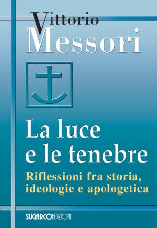 Luce e le tenebre (La)Vittorio Messori